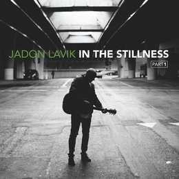 In the Stillness, Pt. 1 — Jadon Lavik