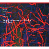 Six New Works — Mark Foster, United Instruments of Lucilin