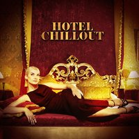 Hotel Chillout — Chillout Cafe, Sexy Chillout Music Cafe