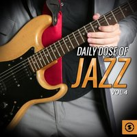 Daily Dose of Jazz, Vol. 4 — Джордж Гершвин, Ирвинг Берлин