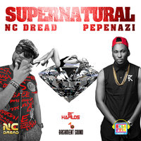 Supernatural - Single — NC Dread, Pepenazi