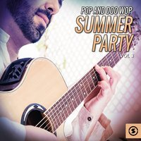 Pop and Doo Wop Summer Party, Vol. 3 — сборник