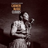 Clouds — Carmen Mcrae