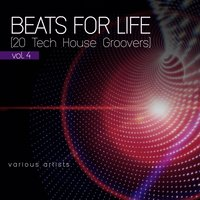 Beats for Life, Vol. 4 (20 Tech House Groovers) — сборник