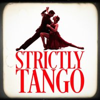 Strictly Tango — Астор Пьяццолла, Experience Tango Orchestra, The Latin Party Allstars