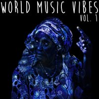 World Music Vibes Vol. 1 — Infinity, Jr, Cloud 9, Ikpa Udo, G-Clemp