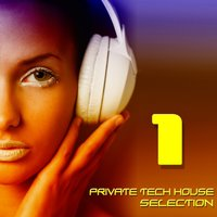 Private Tech House Selection, Vol. 1 — сборник