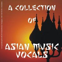 A Collection of Asian Music - Vocals — сборник