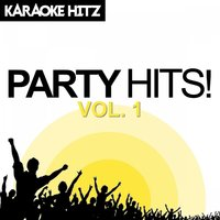 Party Hits!, Vol. 1 — Karaoke Hitz
