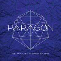 Get Involved — Paragon feat. David Boomah, Paragon