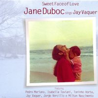Sweet Face Of Love — Jane Duboc
