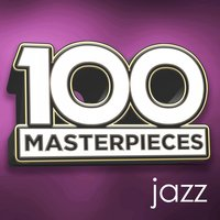 100 Masterpieces - Jazz — Джордж Гершвин