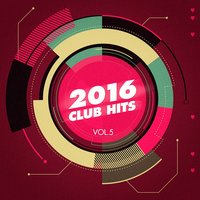 2016 Club Hits, Vol. 5 — Ultimate Dance Hits, Dance Hits 2015, Cardio Workout Crew