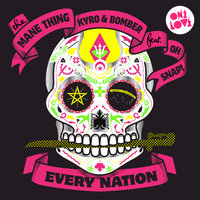 Every Nation — The Mane Thing, Kyro, Bomber