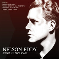 Indian Love Call — Nelson Eddy
