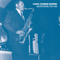 Selected Sessions (1934-1943) — Coleman Hawkins