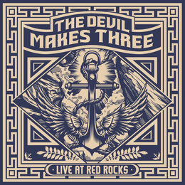 Live at Red Rocks — The Devil Makes Three