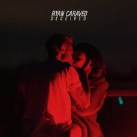 Deceived — Ryan Caraveo