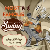 Most Famous Swing, Roy Eldridge 1935 - 1945 — Roy Eldridge