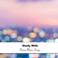 12 Study with Piano Music Songs — Easy Listening Music, Classical Piano Academy, Relaxing Classical Piano Music
