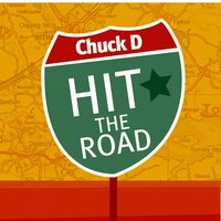Hit the Road — Chuck D