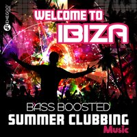 Welcome to Ibiza Bass Boosted - Summer Clubbing Music, Electro EDM — сборник
