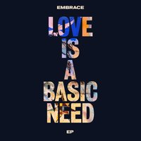 Love is a Basic Need EP — Embrace