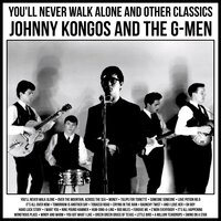 You'll Never Walk Alone And Other Classics — Johnny Kongos and The G-Men