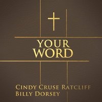 Your Word - Single — Cindy Cruse Ratcliff, Billy Dorsey