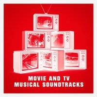 Movie and Tv Musical Soundtracks — саундтрек, Best Movie Soundtracks