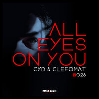 All Eyes On You — Cyd, Clefomat