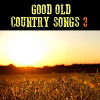 Good Old Country Songs. Part 3. Talkin``Bout You — Gene Autry, Bob Wills, Bill Mounce, THE VILLAGE BOYS, G.Sullivan
