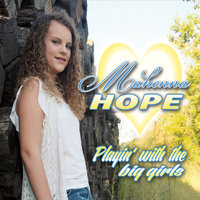 Playin' with the Big Girls — Makenna Hope