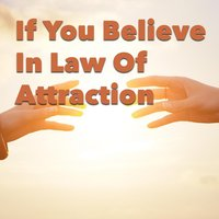 If You Believe In Law Of Attraction — сборник