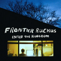 Enter the Kingdom — Frontier Ruckus