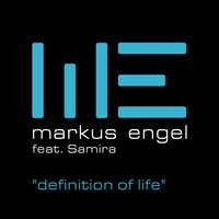 Definition of Life feat. Samira — Markus Engel