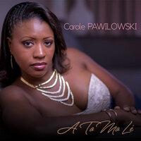 Carole PAWILOWSKI - A to mo lé.rar 200x200