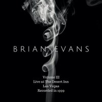 Live at the Desert Inn, Vol. 3: Las Vegas — Brian Evans