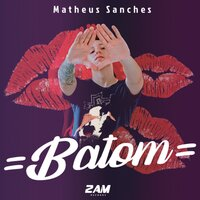 Batom — Matheus Sanches Dos Santos
