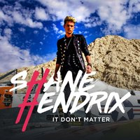 It Don't Matter — Shane Hendrix
