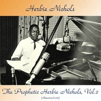 The Prophetic Herbie Nichols Vol.2 — Herbie Nichols