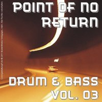 Point of No Return - Drum & Bass Vol. 03 — сборник