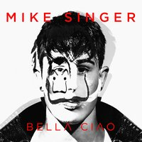 Bella ciao — Mike Singer