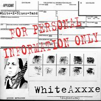 For Personal Information Only — White-X-Blues-Band