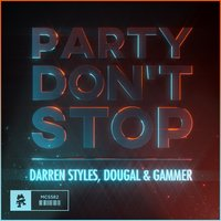 Party Don't Stop — Darren Styles, Gammer, DOUGAL