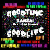Good Time Good Life — Banzai, Erin Bowman