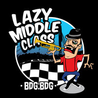 Bdg Bdg — Lazy Middle Class