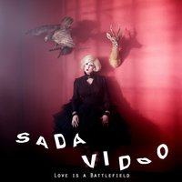 Love Is a Battlefield — Sada Vidoo