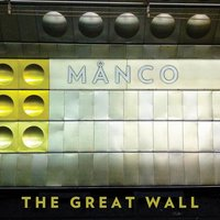 The Great Wall — Manco