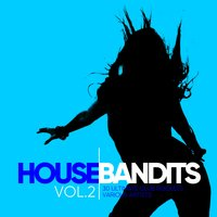 House Bandits, Vol. 2 (30 Ultimate Club Rockets) — сборник